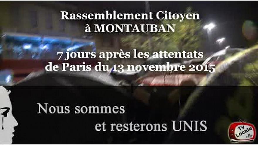 13 novembre Triste Date Anniversaire...  Rassemblement Citoyen de Montauban le 20 novembre 2015 #TvLocale_fr #Montauban #RestonsUnis